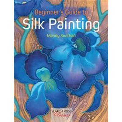 Beginner's Guide to Silk Painting (Pocket, 2016)