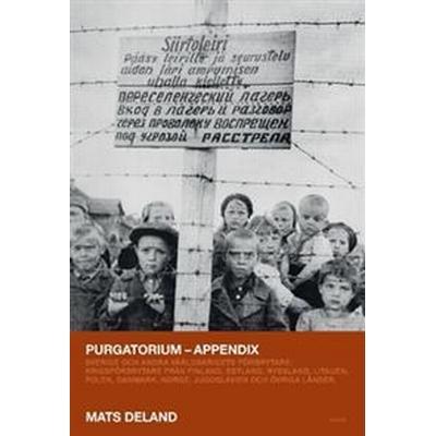 Purgatorium: Sverige och andra världskrigets förbrytare - appendix (Häftad, 2017)
