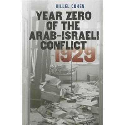 Year Zero of the Arab-Israeli Conflict 1929 (Häftad, 2015)