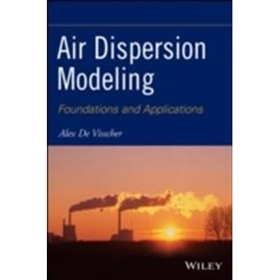 Air Dispersion Modeling: Foundations and Applications (Inbunden, 2013)