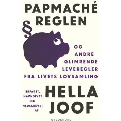 Papmaché-reglen: og andre glimrende leveregler fra livets lovsamling, E-bog