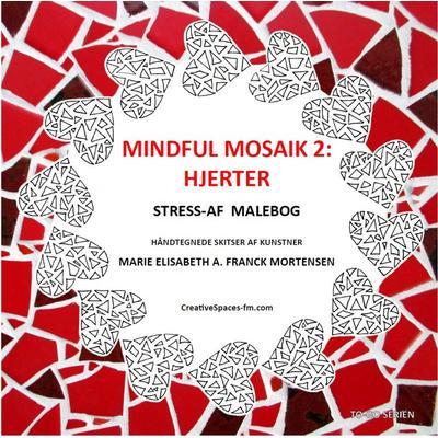 Mindful Mosaik 2: Hjerter: -Stress-af malebog