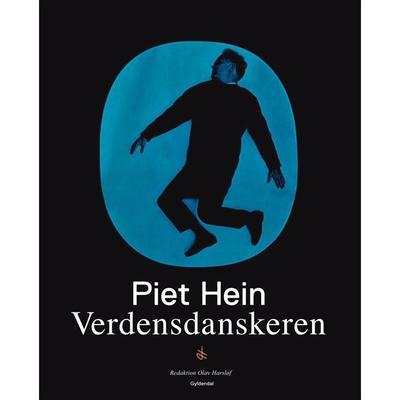 Piet Hein - verdensdanskeren: Verdensdanskeren, Hardback
