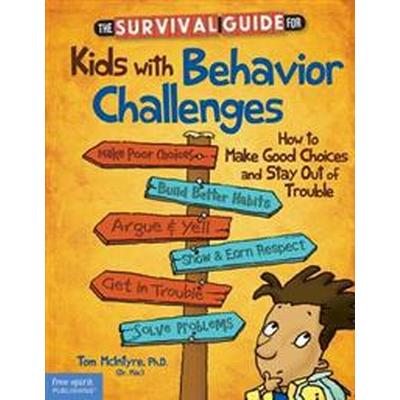 The Survival Guide for Kids With Behavior Challenges (Pocket, 2013)