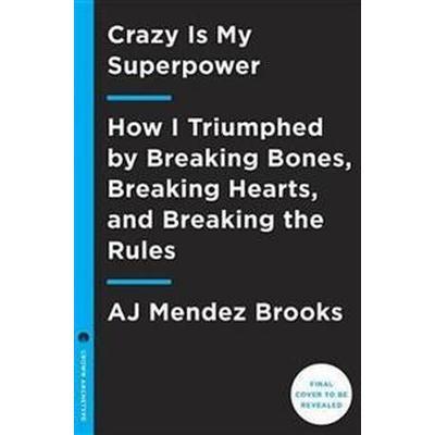 Crazy Is My Superpower (Inbunden, 2017)