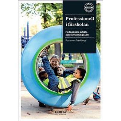Professionell i förskolan: pedagogers arbets- och förhållningssätt (Häftad, 2016)