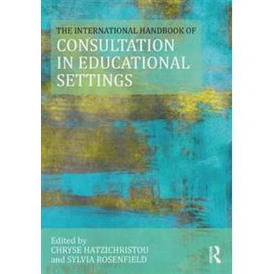 The International Handbook of Consultation in Educational Settings (Häftad, 2017)