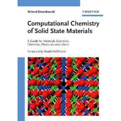 Computational Chemistry of Solid State Materials: A Guide for Materials Scientists, Chemists, Physicists and Others (Inbunden, 2006)
