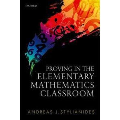 Proving in the Elementary Mathematics Classroom (Inbunden, 2016)