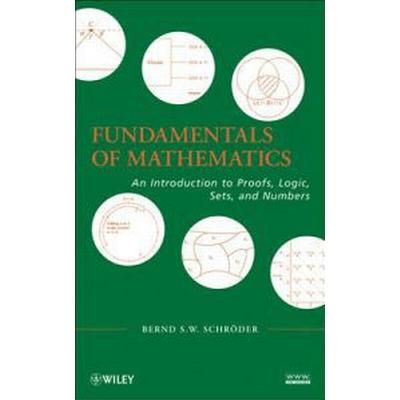 Fundamentals of Mathematics: An Introduction to Proofs, Logic, Sets, and Numbers (Inbunden, 2010)