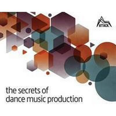 The Secrets of Dance Music Production (Häftad, 2016)