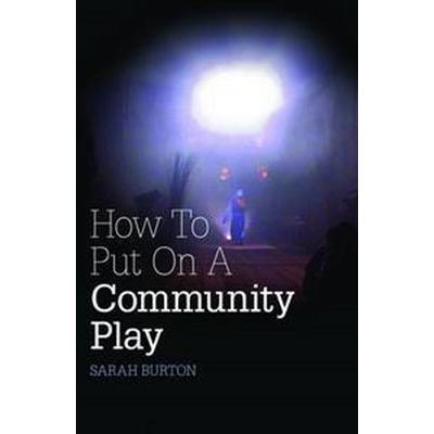 How to Put on a Community Play (Pocket, 2011)