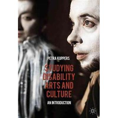 Studying Disability Arts and Culture (Pocket, 2014)
