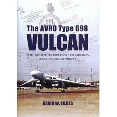 The Avro Type 698 Vulcan (Inbunden, 2012)