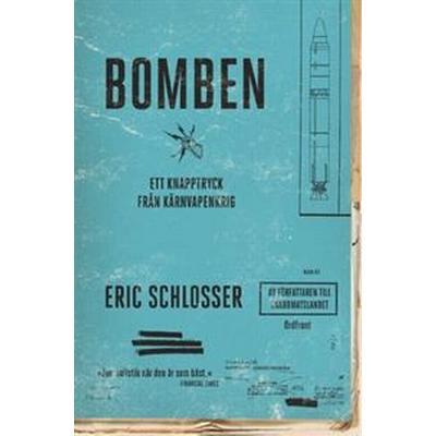 Bomben: ett knapptryck från kärnvapenkrig (Häftad, 2017)