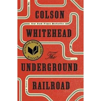 The Underground Railroad (Inbunden, 2016)