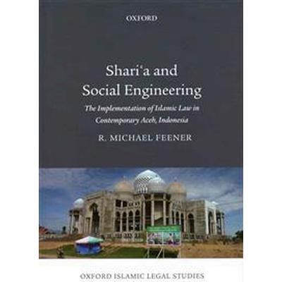 Shari'a and Social Engineering (Inbunden, 2014)