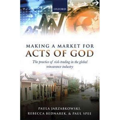 Making a Market for Acts of God (Inbunden, 2015)