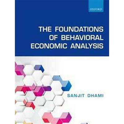 The Foundations of Behavioral Economic Analysis (Inbunden, 2017)