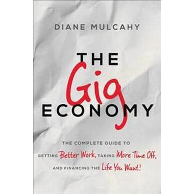 The Gig Economy (Inbunden, 2016)