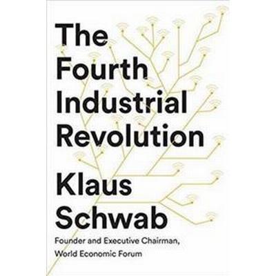 Fourth Industrial Revolution (Inbunden, 2017)