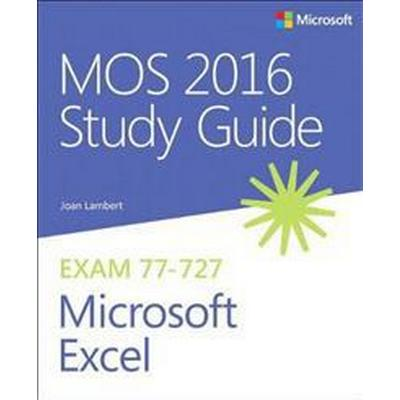 MOS 2016 Study Guide for Microsoft Excel (Häftad, 2016)