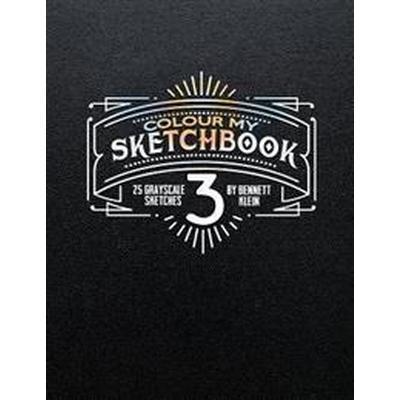 Colour My Sketchbook 3: Greyscale Colouring Book (Häftad, 2016)