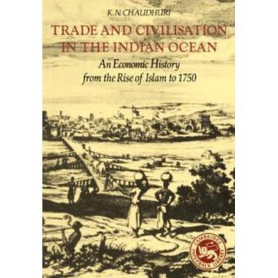 Trade and Civilization in the Indian Ocean (Pocket, 1985)