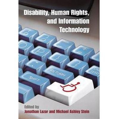 Disability, Human Rights, and Information Technology (Inbunden, 2017)