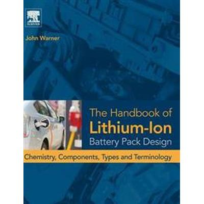 The Handbook of Lithium-ion Battery Pack Design (Inbunden, 2015)