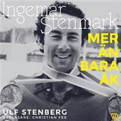 Ingemar Stenmark - Mer än bara åk (Ljudbok nedladdning, 2017)