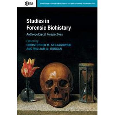 Studies in Forensic Biohistory (Inbunden, 2017)