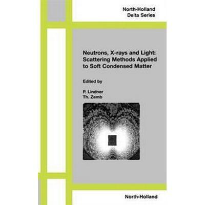 Neutrons, X-Rays and Light (Inbunden, 2002)