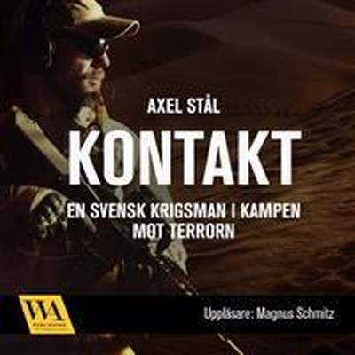 Kontakt: en svensk krigsman i kampen mot terrorn (Ljudbok nedladdning, 2017)
