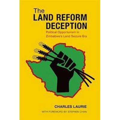 The Land Reform Deception (Häftad, 2016)