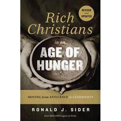 Rich Christians in an Age of Hunger (Pocket, 2015)