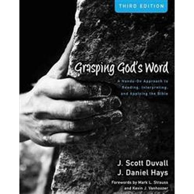 Grasping God's Word (Inbunden, 2012)