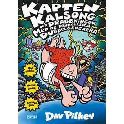Kapten Kalsong och drabbningen med de diaboliska dubbelgångarna (E-bok, 2017)