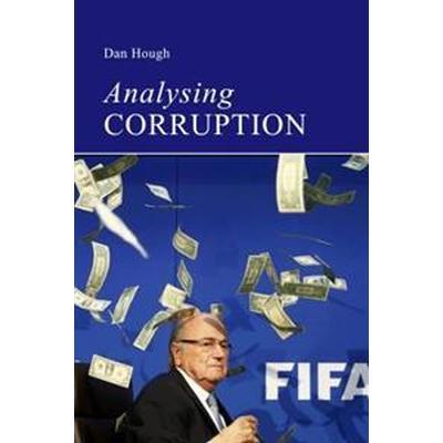 Analysing Corruption: An Introduction (Häftad, 2017)
