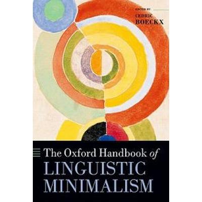 The Oxford Handbook of Linguistic Minimalism (Inbunden, 2011)