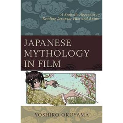 Japanese Mythology in Film (Pocket, 2016)