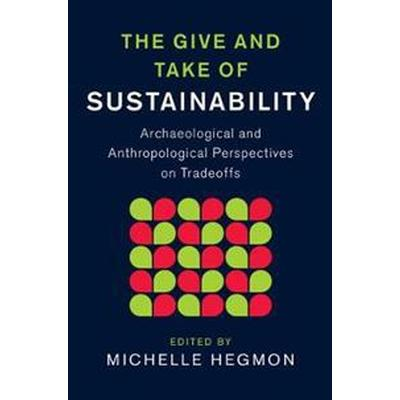 The Give and Take of Sustainability (Inbunden, 2017)