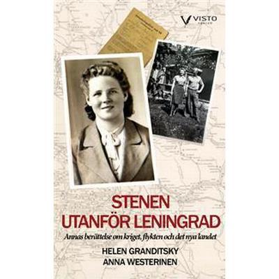 Stenen utanför Leningrad: Annas berättelse om kriget, flykten och det nya landet (Häftad, 2017)