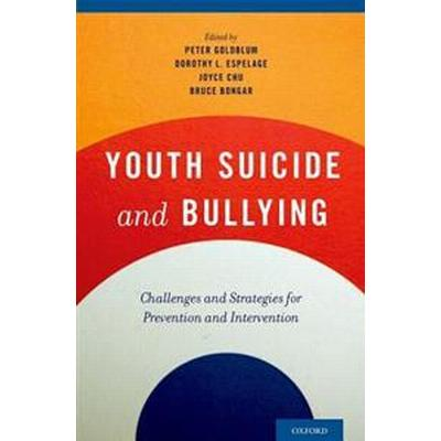 Youth Suicide and Bullying (Inbunden, 2014)