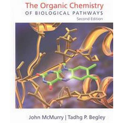 The Organic Chemistry of Biological Pathways (Inbunden, 2015)