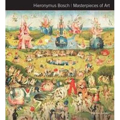 Hieronymus Bosch Masterpieces of Art (Inbunden, 2016)