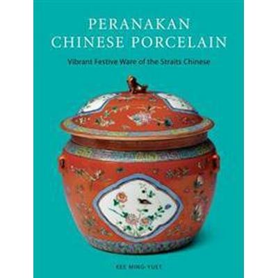Peranakan Chinese Porcelain (Inbunden, 2017)