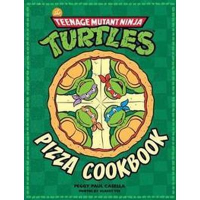 The Teenage Mutant Ninja Turtles Pizza Cookbook (Inbunden, 2017)
