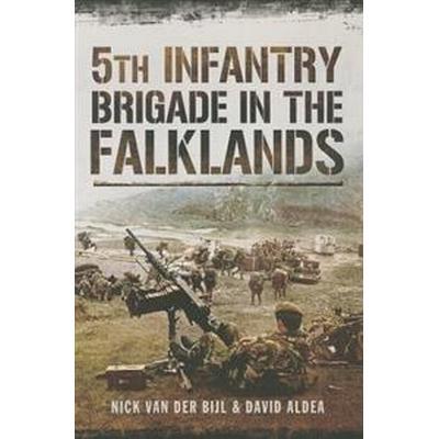 5th Infantry Brigade in the Falklands (Häftad, 2014)