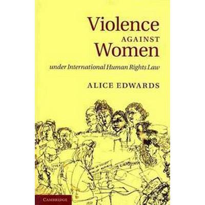 Violence Against Women Under International Human Rights Law (Pocket, 2013)